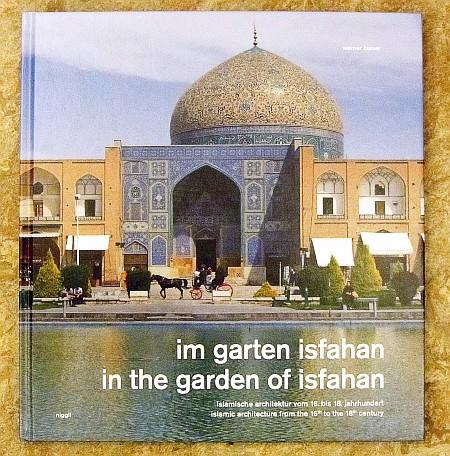"""Der Bildband """"im garten isfahan"""" wurde mit viel Liebe zur persischen Architektur erstellt."""