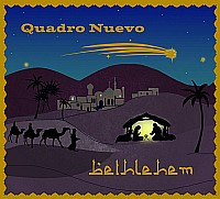 """Die neueste Weihnachts-CD von Quadro Nuevo trägt den Titel """"Bethlehem"""""""