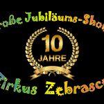 Zirkus Zebrasco feiert zehnjähriges Jubiläum!